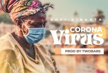 Photo of Kofi Kinaata – Coronavirus (Prod. by Two Bars)
