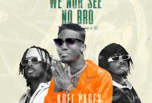 Photo of Kofi Pages ft Dopenation – We Nor See No Bro (Prod. by B2)