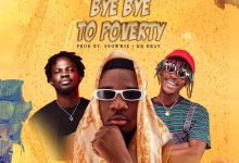 Photo of Amg Armani – Bye Bye To Poverty ft. Fameye & Kofi Mole