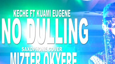 Keche Sax Cover 390x220 - Keche - No Dulling ft. Kuami Eugene (Sax Version)