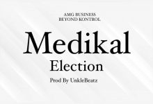 Medikal Election 220x150 - Medikal - Elections (Prod. by UnkleBeatz)