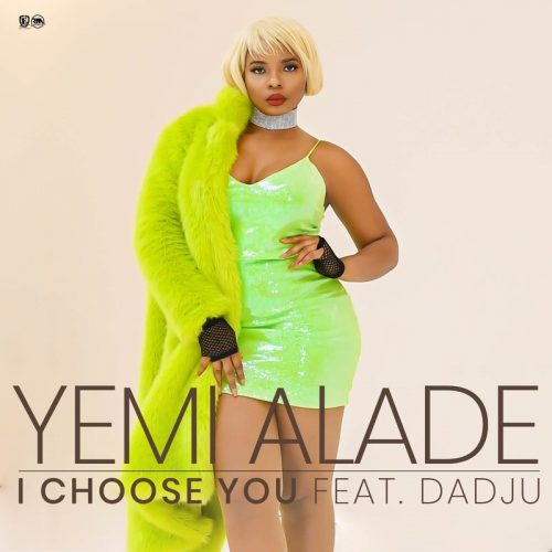 Yemi Alade I Choose You cover art 500x500 - Yemi Alade - I Choose You ft Dadju