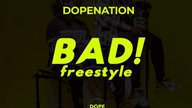 bad 390x220 - DopeNation - Bad (Freestyle)