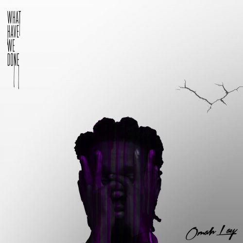 cover 7 500x500 - Omah Lay - What Have We Done (Full Album)