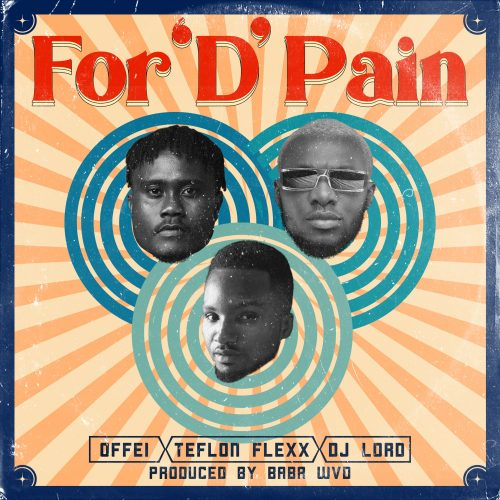 Offei Teflon Flexx DJ Lord For D Pain mp3 image 500x500 - Juls feat. Kwesi Arthur & Akan - Saa Ara (Official Video)