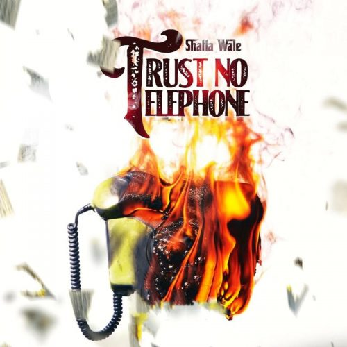 Shatta Wale Trust No Telephone cover art 500x500 - Shatta Wale - Trust No Telephone