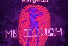 Chop Daily Touch cover art 220x150 - Chop Daily - My Touch ft Eugy