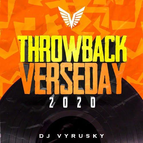 DJ Vyrusky Throwback verse day - DJ Vyrusky - Throwback Verseday 2020