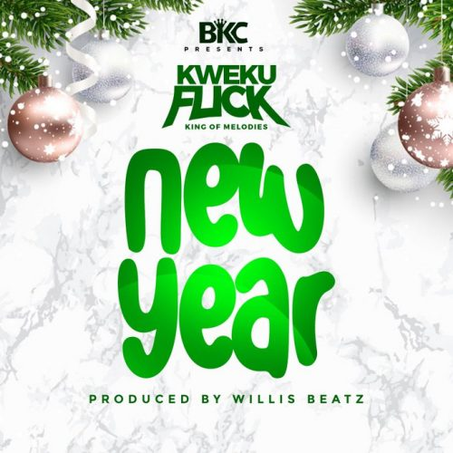 Kweku Flick new year 500x500 - Kweku Flick - New Year (Prod. by WillisBeatz)