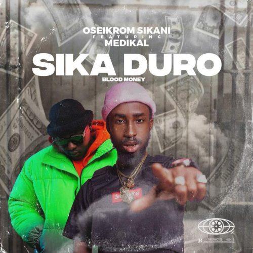 Oseikrom sikani remix 500x500 - Oseikrom Sikani - Sikaduro ft. Medikal
