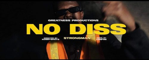Strongman No Diss 500x203 - Strongman - No Diss (Official Video)